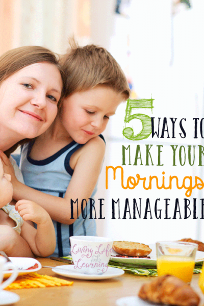 5 ways to make mornings more manageable, time management tips for moms so you can start your day off the right way and tame the chaos.