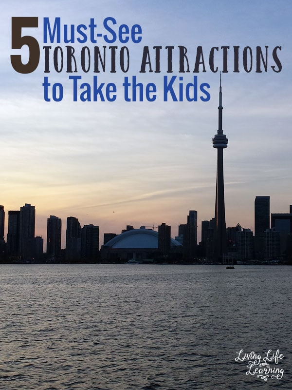 Make memories for your family and visit these 5 Must-See Toronto Attractions to Take the Kids