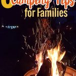 Have a wonderful family trip with these 6 camping tips for families. Stay unplugged and make great memories with your family.