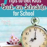 Tips for to get kids back on schedule for school so you don't lose your sanity in the mornings and get your kids to school on time.