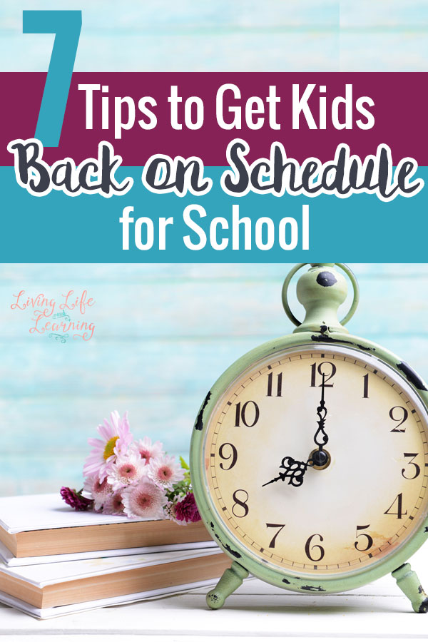 7 Tips to get kids back on schedule for school so you don't lose your sanity in the mornings, start now and your stress levels won't rise once school starts