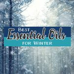 Want to know the best essential oils for winter? These essential oils are the best for dry skin and keep your family healthy this winter.