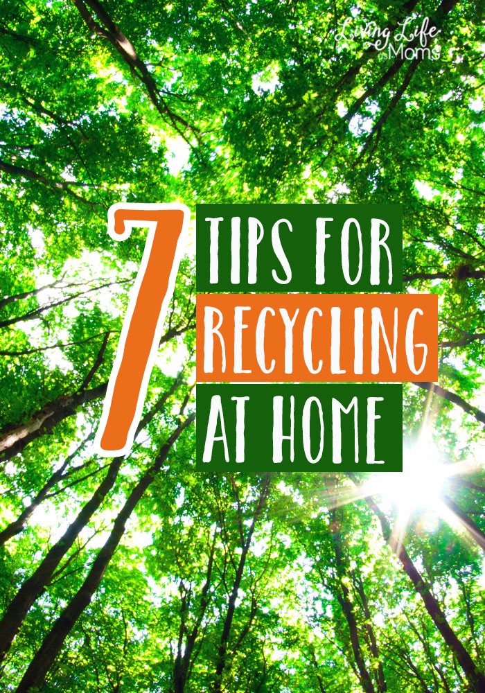 7 tips for recycling at home - it's a better idea to donate or reuse items and defer them from the landfill or better yet, not buy wasteful items in the first place.