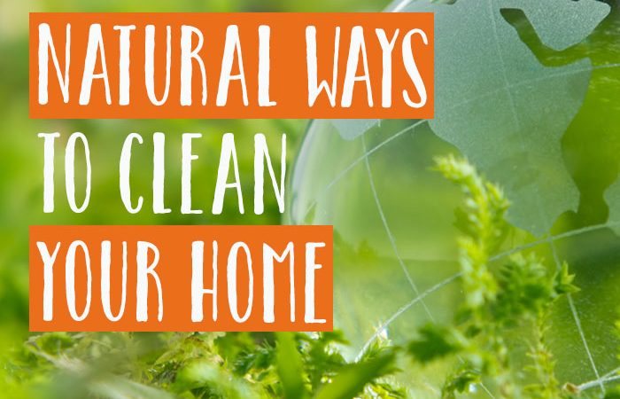 Natural Ways to Clean Your House