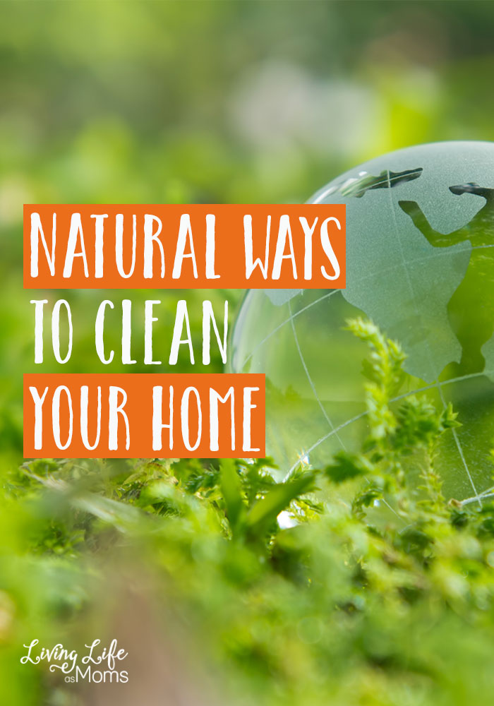 6 Tips to Natural Ways to Clean your House - easy and simple tips to clean your home naturally without harsh chemicals to create a safe environment.