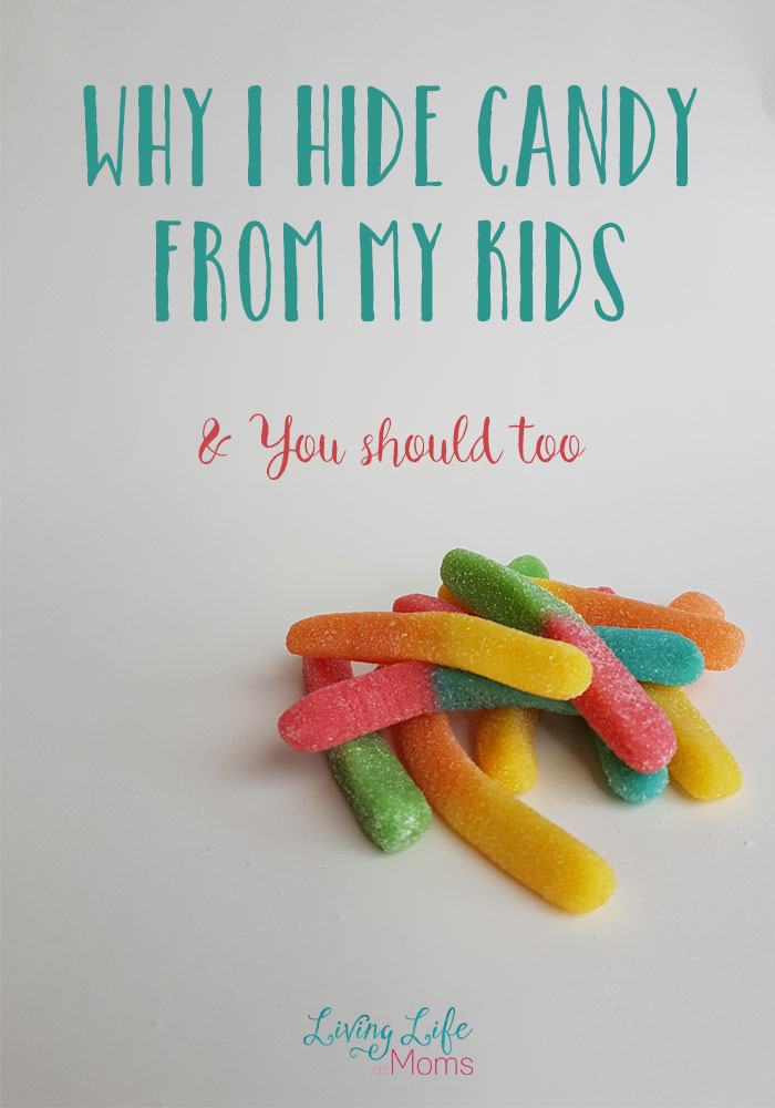 Why I Hide Candy From My Kids and You Should Too - see the reason why it will make your a better parent and save your sanity.